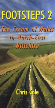 Image for Footsteps 2 : The Cream of Walks in North-East Wiltshire