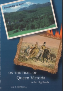 Image for On the trail of Queen Victoria in the Highlands