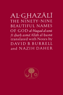 Image for Al-Ghazali on the Ninety-nine Beautiful Names of God : Al-Maqsad al-Asna fi Sharh Asma' Allah al-Husna