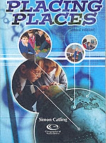 Image for Simon Catling's placing places  : two hundred and twenty-six stimulating ways to introduce children to locational knowledge