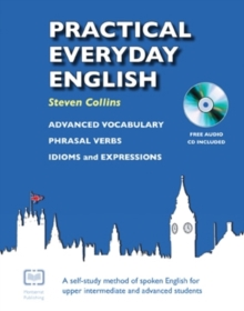 Image for Practical Everyday English : A Self-Study Method of Spoken English for Upper Intermediate and Advanced Students