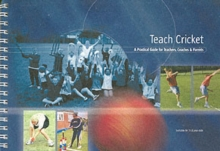 Image for Teach cricket  : a practical guide for teachers, coaches & parents