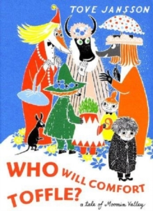 Image for Who will comfort Toffle?  : a tale of Moomin Valley