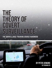 Image for The Theory of Covert Surveillance : The Surveillance Training Course Handbook