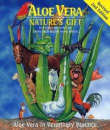 Image for Aloe Vera - Nature's Gift : Aloe Vera in Veterinary Practice