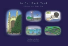 Image for In Our Back Yard : A Vision for a Small City
