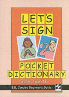 Let's sign pocket dictionary  : BSL concise beginner's guide - Smith, Cath