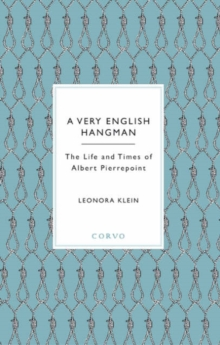 Image for A very English hangman  : the life and times of Albert Pierrepoint