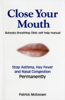 Image for Close Your Mouth : Buteyko Clinic Handbook for Perfect Health