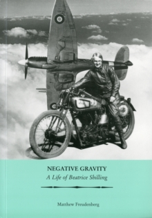 Image for Negative Gravity : A Life of Beatrice Shilling