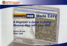 Image for Memory Map Made Easy : A Beginner's Guide to Using Memory Map with Your GPS