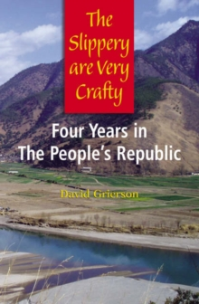 Image for The Slippery are Very Crafty : Four Years in the People's Republic