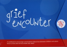 Image for Grief encounter  : a workbook to encourage conversations about death between children and adults