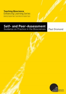Image for Self and Peer Assessment : Guidance on Practice in the Biosciences