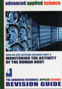 Image for Monitoring the Activity of the Human Body Revision Guide : OCR AS Applied Science Unit 3