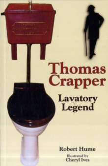 Image for Thomas Crapper : Lavatory Legend