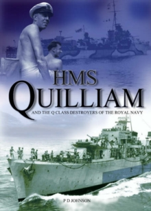 Image for HMS Quilliam : And the 'Q' Class Destroyers of the Royal Navy