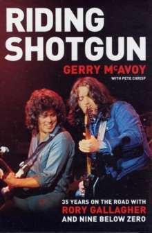 "Image for Riding Shotgun : 35 Years on the Road with Rory Gallagher and ""Nine Below Zero"""