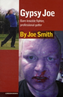 Image for Gypsy Joe  : bare-knuckle fighter, professional golfer