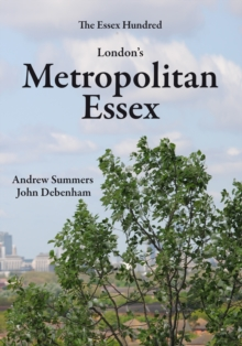 Image for London's metropolitan Essex  : events and personalities, from Essex in London, which shaped the nation's history