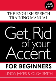 Image for Get Rid of your Accent for Beginners : The English Speech Training Manual