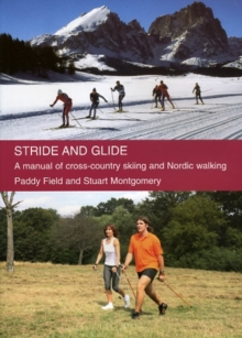 Image for Stride and Glide : A Manual of Cross-country Skiing and Nordic Walking