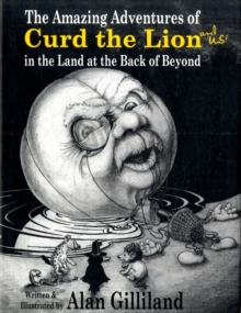Image for The amazing adventures of Curd the Lion (and us!) in the land at the Back of Beyond