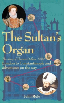 Image for The Sultan's Organ : The Diary of Thomas Dallam 1599