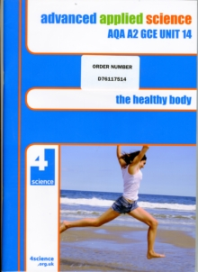 Image for Advanced applied scienceAQA A2 GCE unit 14,: The healthy body