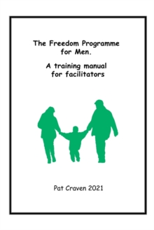 Image for The Freedom Programme for Men : A Training Manual for Facilitators