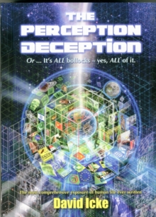 Image for The perception deception  : or...it's ALL bollocks - yes, ALL of it