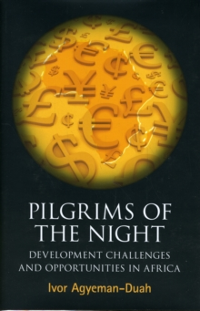 Image for Pilgrims of the night  : development challenges and opportunities in Africa