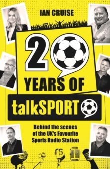 Image for 20 years of talkSPORT  : behind the scenes of the UK's favourite sports radio station
