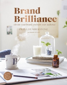 Image for Brand Brilliance : Elevate Your Brand, Enchant Your Audience