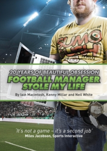 Image for Football Manager stole my life  : 20 years of beautiful obsession