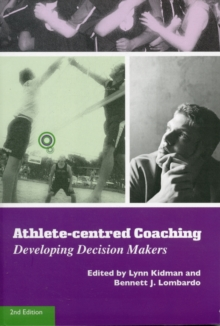 Image for Athlete-centred coaching  : developing decision makers