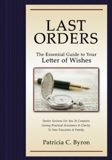 Image for Last Orders : The Essential Guide to Your Letter of Wishes