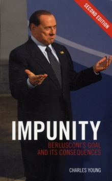 Image for Impunity  : Berlusconi's goal and its consequences