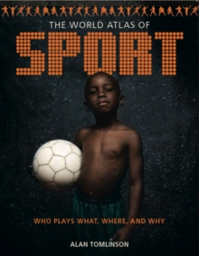 Image for The world atlas of sport  : who plays what, where and why