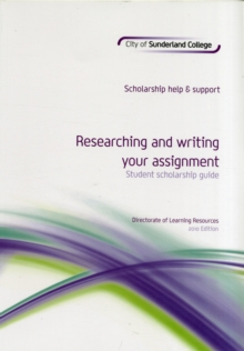 Image for Researching and Writing Your Assignment: Student Scholarship Guide