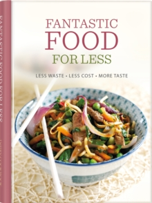 Image for Fantastic food for less  : less waste, less cost, more taste