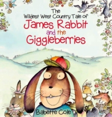 Image for The wildest West Country tale of James Rabbit and the giggleberries