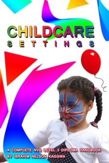 Image for Childcare Settings : A Complete NVQ Level 3 Diploma Handbook