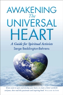 Image for Awakening the universal heart: a guide for spiritual activists