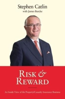 Image for Risk & Reward : An Inside View of the Property/Casualty Insurance Business