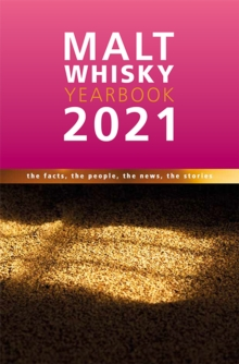 Image for Malt whisky yearbook 2021  : the facts, the people, the news, the stories