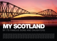 Image for My Scotland : By Its Famous Sons and Daughters