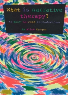 Image for What is narrative therapy?  : an easy-to-read introduction