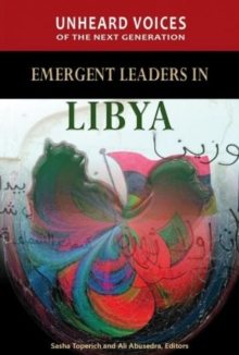 Image for Unheard Voices of the Next Generation : Emergent Leaders in Libya
