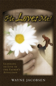 Image for He Loves Me : Learning to Live in the Father's Affection